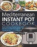 Mediterranean Diet Instant Pot Cookbook: Quick and Easy Mediterranean Diet Recipes for Beginners