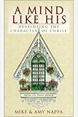 A Mind Like His: Developing the Character of Christ (Inspirational Library) Paperback