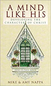 A Mind Like His: Developing the Character of Christ (Inspirational Library)