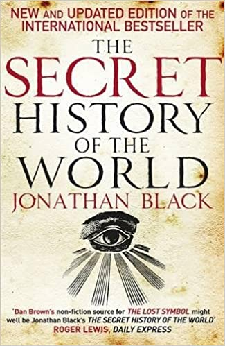 The Secret History of the World: Amazon.co.uk: Jonathan Black, Robert Powell: 8601404343339: Books