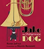 Jake the Philharmonic Dog, Karen LeFrak, 0802795536