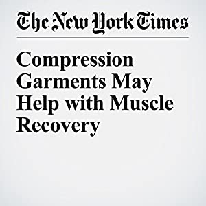 Compression Garments May Help with Muscle Recovery