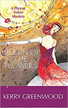 Book Queen of the Flowers: A Phryne Fisher Mystery (Phryne Fisher Mysteries)