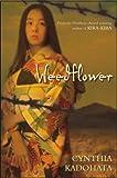 Weedflower, Cynthia Kadohata, 0689865740