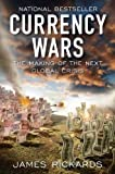 img - for Currency Wars: The Making of the Next Global Crisis 1st (first) Edition by Rickards, James published by Portfolio Hardcover (2011) book / textbook / text book