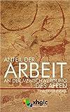 Anteil der Arbeit an der Menschwerdung des Affen (Kommentiert) (German Edition)