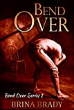 Bend Over (Bend Over Series Book 1)
