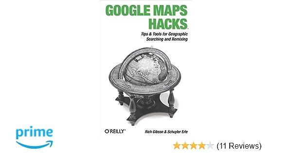Google Maps Hacks: Foreword by Jens & Lars Rasmussen, Google Maps