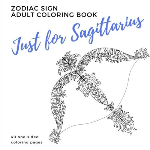 Just for Sagittarius Zodiac Sign Adult Coloring Book