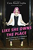 Like She Owns the Place: Give Yourself the Gift of Confidence and Ignite Your Inner Magic