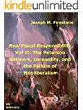 Real Fiscal Responsibility, Vol. II: The Peterson Network, Inequality, and the Failure of Neoliberalism