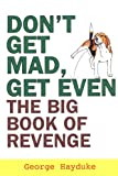 img - for Don't Get Mad, Get Even book / textbook / text book