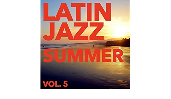 Latin Jazz Summer, Vol. 5 by Various artists on Amazon Music - Amazon.com