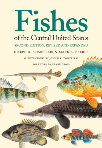 Download Fishes of the Central United States: Second Edition, Revised and Expanded PDF
