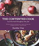 The Contented Cook: Fuss-free Food Throughout the Year