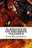 El Romance de los Tres Reinos, Volumen II: La batalla por la llanura central: Volume 2