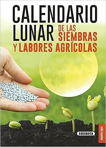 Calendario Lunar De Las Siembras Y Labores Agrícolas por Susaeta Ediciones S A epub