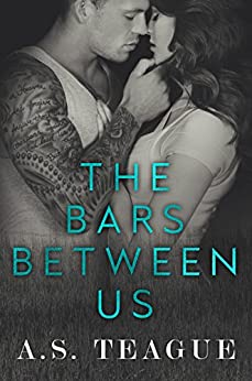 The Bars Between Us by [Teague, A.S.]