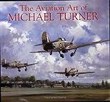 Aviation Art of Michael Turner, Michael Turner, 0715317199