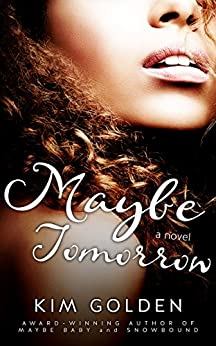 Maybe Tomorrow by Kim Golden