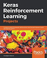 Keras Reinforcement Learning Projects Front Cover