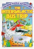 The Intergalactic Bus Trip, M. Oliver, 0746001517