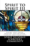 img - for Spirit to Spirit III: Poems and Prose, Prayers and Wisdom, Stories and Thoughts book / textbook / text book
