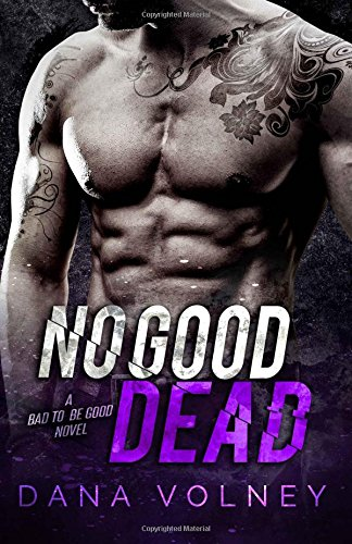 Download No Good Dead: (Bad To Be Good, Book 1) (Volume 1) pdf