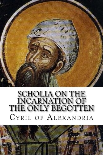 Read Online Scholia on the Incarnation of the Only Begotten PDF