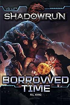 Shadowrun: Borrowed Time by [King, R.L.]