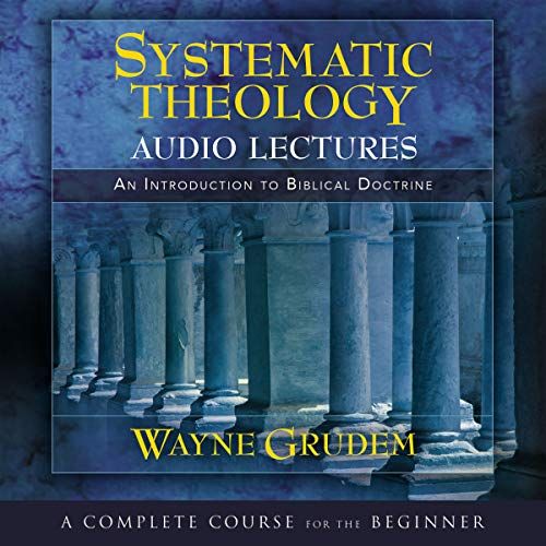 Top 1 systematic theology grudem audio for 2019