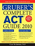 Gruber's Complete ACT Guide 2010, Gary Gruber, 1402226624