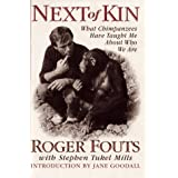 Next of Kin: What Chimpanzees Have Taught Me About Who We Are