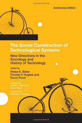 Read Online The Social Construction of Technological Systems: New Directions in the Sociology and History of Technology (The MIT Press) ebook
