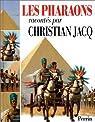 Les Pharaons par Jacq