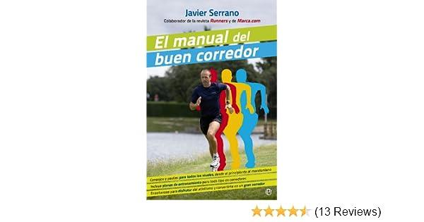 Amazon.com: El manual del buen corredor (Fuera de colección) (Spanish Edition) eBook: Javier Serrano: Kindle Store