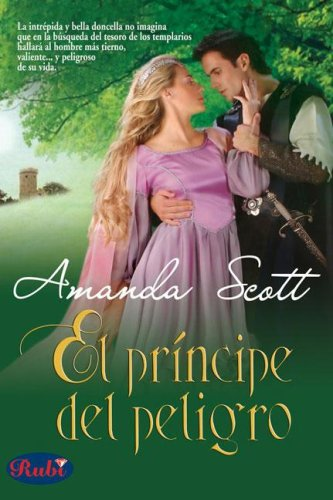 El principe del peligro / Prince of Danger (Spanish Edition) - Amanda Scott