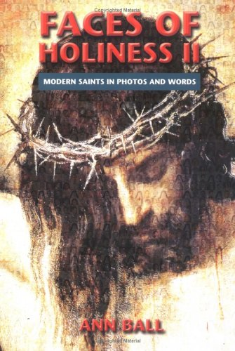 Ann Ball - Faces of Holiness II: Modern Saints in Photos and Words (v. 2)