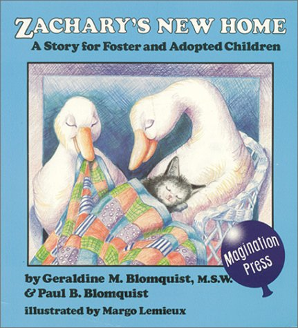 Zachary's New Home- a heartwarming story about true-to-life feelings of shame, anger, rebelliousness, and hurt an adoptive child may experience and his adoptive parents struggle with their own feelings.