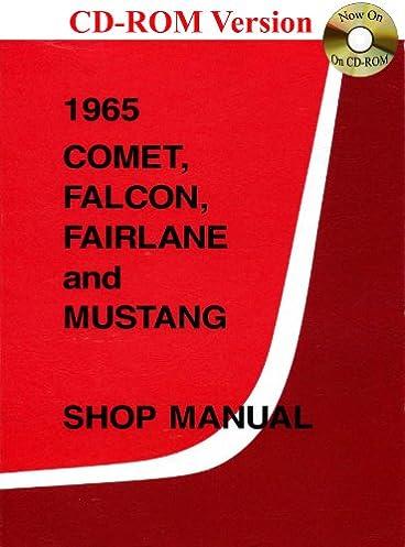 1965 comet falcon fairlane and mustang shop manual ford motor rh amazon com 1968 Falcon 1968 Falcon