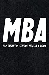 The MBA Book: TOP Business School MBA in a Book (Best Business Books)