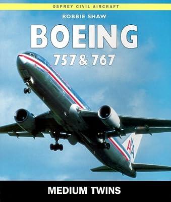 Boeing 757 & 767: The Medium Twins (Osprey Civil Aircraft)