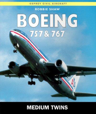 Boeing 757 & 767: The Medium Twins (Osprey Civil Aircraft) (Osprey Civil Aircraft)