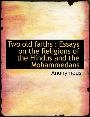 Download Two old faiths: Essays on the Religions of the Hindus and the Mohammedans pdf epub