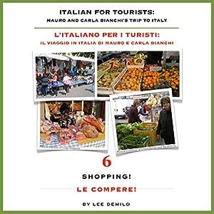 L' Italiano per i Turisti Sesta Lezione: Le Compere! Audiobook