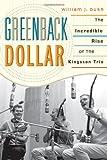 Greenback Dollar, William J. Bush, 0810881926