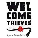 Welcome Thieves | Sean Beaudoin