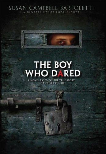 The Boy Who Dared: A Novel Based on the True Story of a Hitler Youth pdf epub