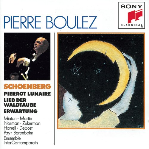 Schoenberg: Erwartung, Pierrot...