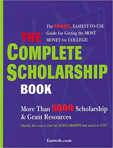 The Complete Scholarship Book: The Biggest, Easiest Guide